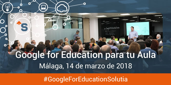 Evento Google for Education de Solutia en Málaga
